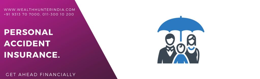 personal accident insurance india | financial advisor india | financial advisor delhi | mutual fund advisor india | mutual fund advisor delhi | best financial advisor in india | wealthhunterindia
